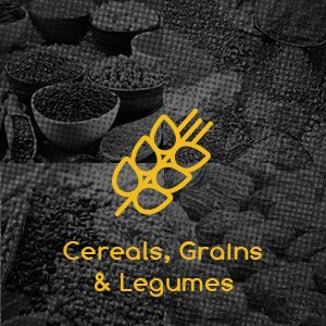 Cereals, Grains & Legumes